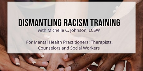 Dismantling Racism Training for Mental Health Practitioners  tickets