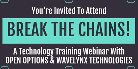 BREAK THE CHAINS! With Open Options + Wavelynx Technologies tickets
