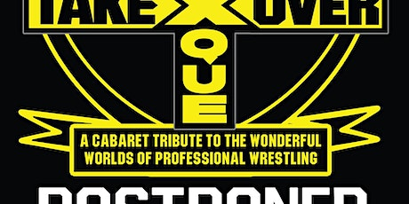 Postponed-BurleXque Takeover:A Cabaret Tribute to Pro Wrestling tickets