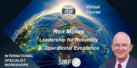 NZ Ron Moore | 6 Session VIRTUAL COURSE | Ron Moore | Reliability Leadership | Global Expert Training tickets
