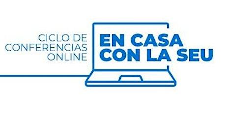 EN CASA CON LA SEU - Ciclo de conferencias online entradas