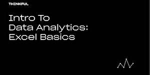 Thinkful Webinar | Intro To Data Analytics: Excel...