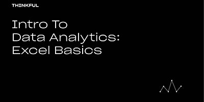 Thinkful Webinar | Intro to Data Analytics: Excel Basics