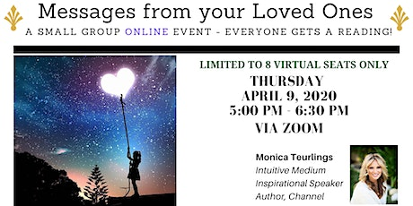 Messages From Your Loved Ones - An Online Small-Group Event - Everyone Gets a Reading! tickets