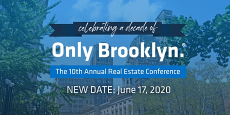 POSTPONED - TerraCRG's 10th Annual Only Brooklyn.® Real Estate Conference (SPRING 2021) tickets