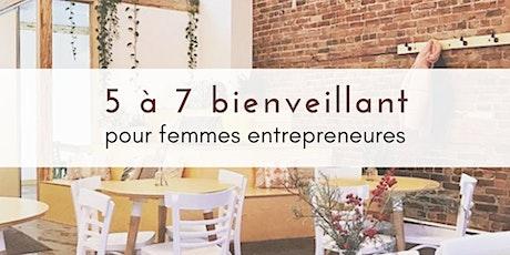 5 à 7 bienveillant pour femmes entrepreneures - virtuel billets