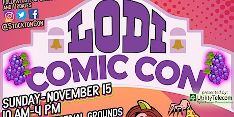 Lodi Comic Con - Sun. Nov. 15, 2020 - Comics and much more! Lodi Grape Festival Grounds tickets