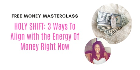 Holy Shift: 3 Ways To Align With The Energy of Money Right Now tickets
