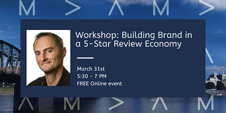 FREE Virtual Workshop: Building Brand in a 5-Star Reputation Economy tickets