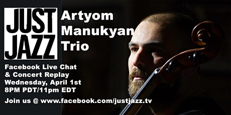Just Jazz FB Live Chat & Online Concert Replay w Artyom Manukyan tickets