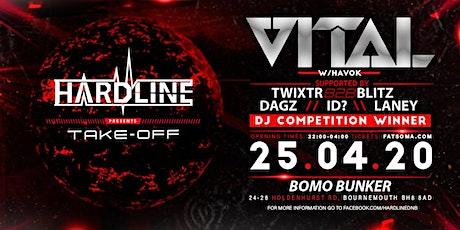 Hardline: Take-off w/Vital + More tickets