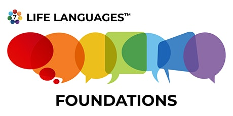 Know Your Seven LIFE LANGUAGES™ Foundations Webinar (APR 2020) tickets