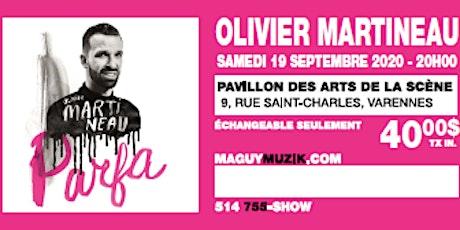 Olivier Martineau, 2e supplémentaire ! Offre 2 de 3 Show du 19 sept.20, 20H billets