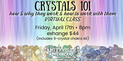 Crystals 101 How & Why They Work, and How to Work With Them Virtual Class