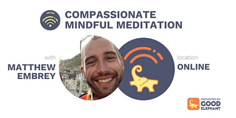 Online: Compassionate Mindful Meditation with Matthew Embrey tickets
