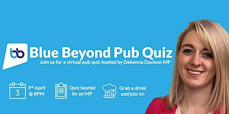 Blue Beyond Pub Quiz with Dehenna Davison ft Chris Clarkson & Guy Opperman tickets