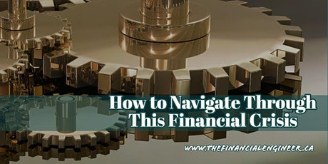 How to Navigate Through This Financial Crisis tickets