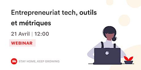 [Webinar]Entrepreneuriat tech, outils & métriques tickets