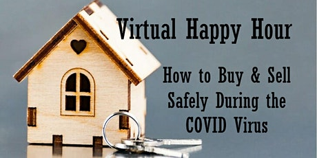 How to Buy / Sell a Home During Covid - Virtual Happy Hour - Best Practices tickets