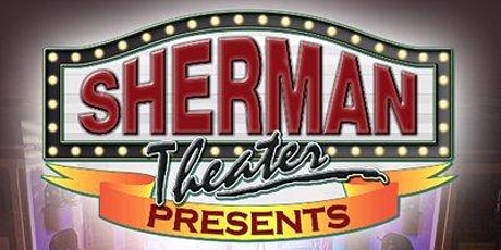 Sherman Theater Donations tickets