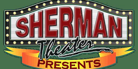 Sherman Theater Memberships tickets