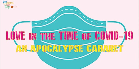 Love in the Time of COVID-19 An Apocalypse Cabaret tickets