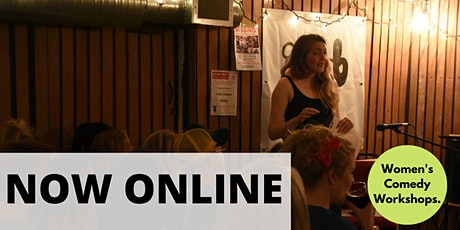 NOW ONLINE - How to Write a One Woman Comedy Show - Women's Workshops tickets