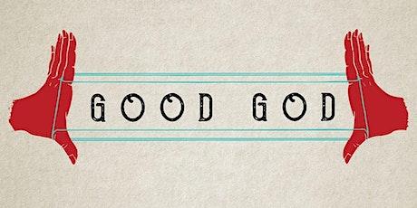 Good God tickets
