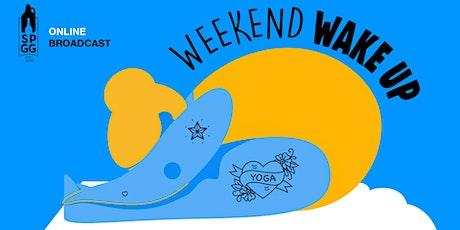 Weekend Wake Up tickets