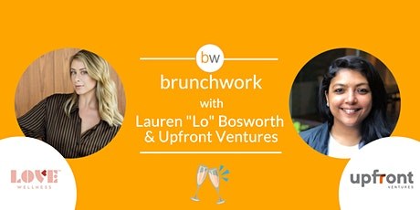 "Lauren ""Lo"" Bosworth & Upfront Ventures brunchwork tickets"