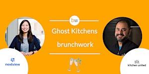 Ghost Kitchens brunchwork