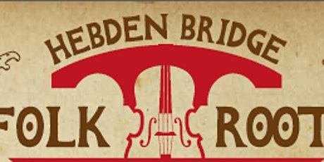 Hebden Bridge  Folk Roots 2021 - Rescheduled From 2020 tickets