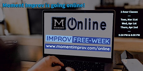 Moment Improv's FREE WEEK!: Online Drop-in Improv Classes for All tickets