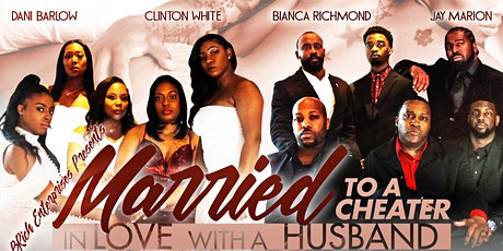 Married To A Cheater, In Love With A Husband - The Stage Play tickets