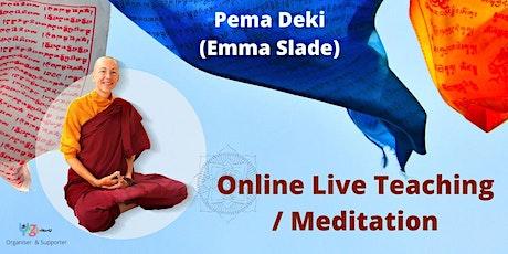 Pema Deki (Emma Slade) Online Live Teaching/Meditation tickets