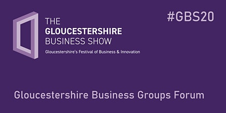 #GBS20 Gloucestershire Business Groups Forum tickets
