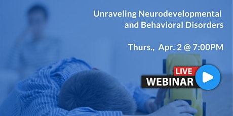 [WEBINAR] Unraveling Neurodevelopmental Disorders - Help for ADHD, Autism, OCD, Anxiety, SPD tickets