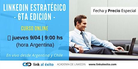 LinkedIn Estratégico ONLINE - 6ta edición entradas