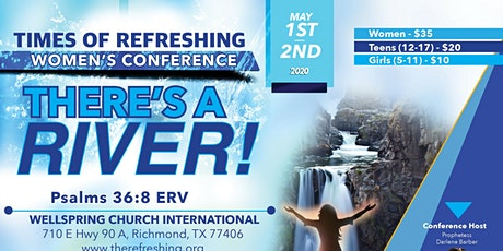 """Times of Refreshing Women's Conference - """"There's A River!"""" tickets"""
