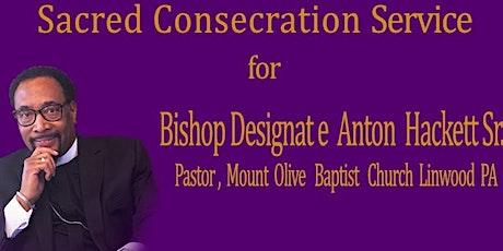 Consecration Service for Bishop Designate Anton Hackett Sr.| Friday, June 19, 2020 tickets