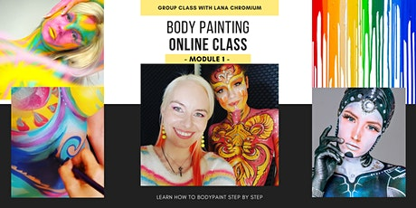 Body Painting - Module 1 - Group Online Class with Lana Chromium  tickets