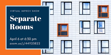 Separate Rooms: A Virtual Improv Show tickets