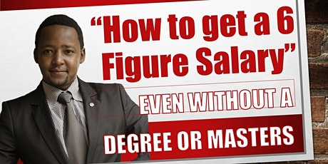 FREE Workshop: How to get 6 Figure Salary Even Without a Degree or Masters tickets