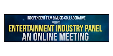 IFM Collab Entertainment Industry Panel - WEBINAR - FILMMAKING ON A BUDGET tickets