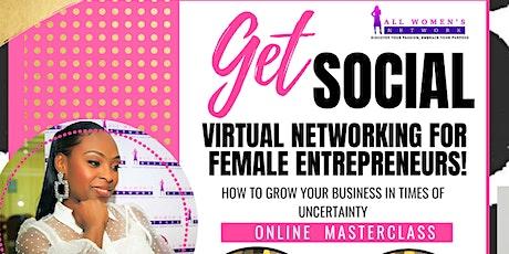 Get Social Virtual Networking for Female Entrepreneurs tickets