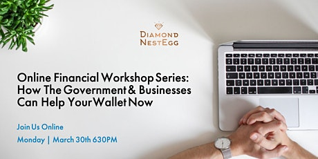 Online  Only: How The Government & Businesses Can Help Your Finances tickets