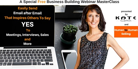 Special Webinar: How to Easily SendEmail After Email that Inspires Others to Say YES to Meetings, Sales and More (Networking and Small Business) tickets