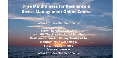 Free Mindfulness for Resilience & Stress Management Online Course During Coronavirus tickets