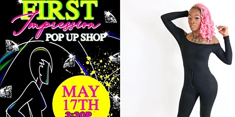 """""""First Impressions"""" Pop Up Shop tickets"""