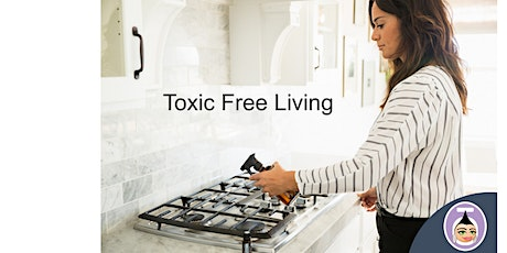 Toxic Free Living - ONLINE CLASS tickets